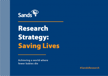 Sands' Research Strategy: Saving lives
